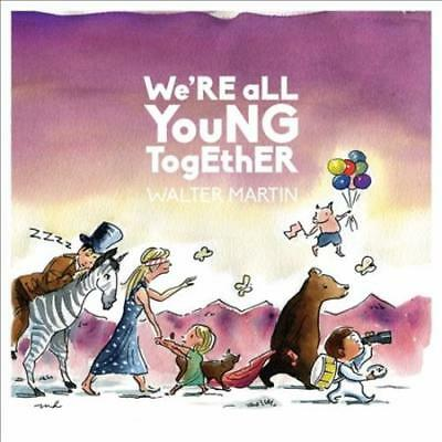 Walter Martin (Walkmen) - We're All Young Together [Digipak] New Cd