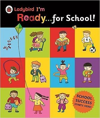 Ladybird I'm Ready for School! by Ladybird Books (Hardback)