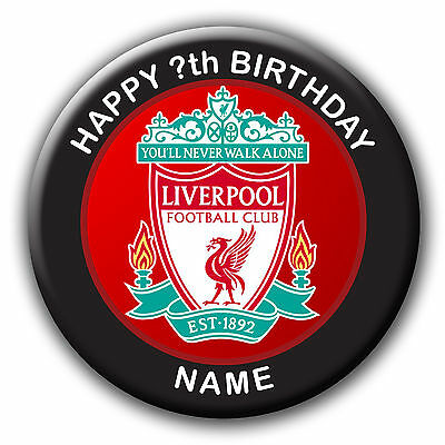 PERSONALISED LIVERPOOL BIRTHDAY BADGES/FRIDGE MAGNETS/MIRRORS 58MM or 77MM