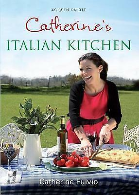 Catherine's Italian Kitchen by Catherine Fulvio, Book,  (Paperback, 2010)