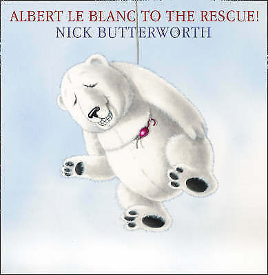 Albert le Blanc to the Rescue by Nick Butterworth (Paperback) New Book