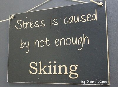 Stress Skiing Sign ~ Poles Boots Binding Winter Snowboards Skis Wooden Rustic