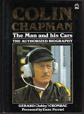 Colin Chapman The Man & His Cars Authorized Biography Lotus + Motor Racing