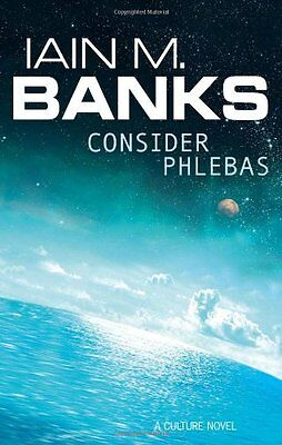 Consider Phlebas (The Culture) By Iain M. Banks