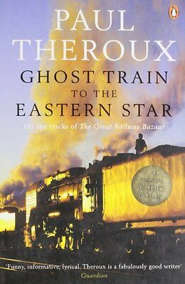 Ghost Train to the Eastern Star: On the tracks of 'The Great Ra .9780141015729