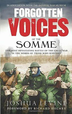 Forgotten Voices of the Somme: The Most Devastating Battle of t .9780091926281
