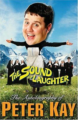 The Sound of Laughter By Peter Kay. 9781846051616