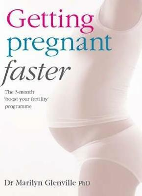 Getting Pregnant - Faster By Marilyn Glenville