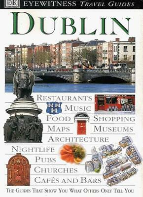 Dublin (DK Eyewitness Travel Guide). 9780751311518