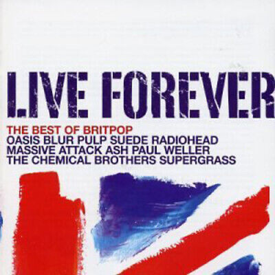 Various Artists : Live Forever: The Best of Britpop CD 2 discs (2003)