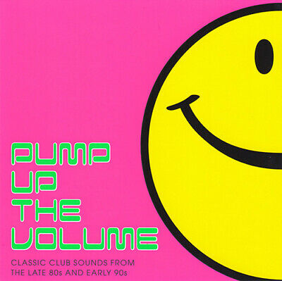 Various Artists : Pump Up the Volume: Classic Club Sounds from the Late 80s and