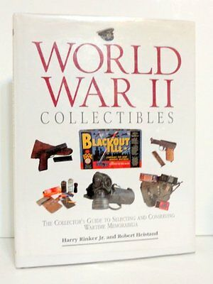 World War II Collectibles: The Collector's Guide to Selecting and Conserving Wa