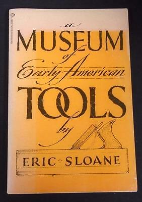 A Museum Of Early American Toold Eric Sloane 1974 PB Free Shipping