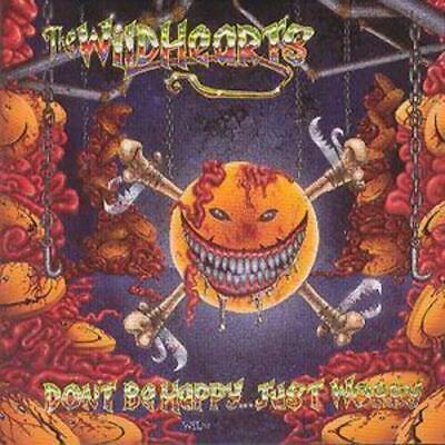 The Wildhearts : Don't Be Happy...Just Worry CD (1994)