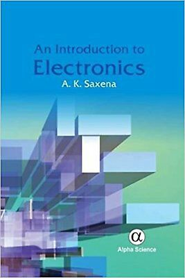 An Introduction to Electronics, Very Good, Saxena, A. K. Book