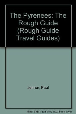 The Pyrenees: The Rough Guide (Rough Guide Travel Guides) By Paul Jenner,etc.,