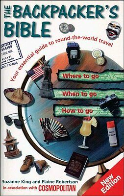 Backpacker's Bible: Your Essential Guide to Round-the-World Travel By Suzanne K