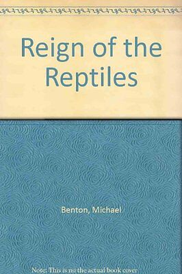Reign of the Reptiles By Michael Benton