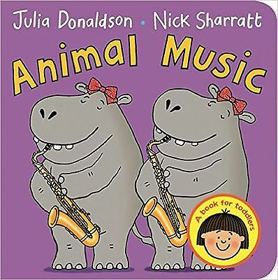Animal Music by Julia Donaldson and Nick Sharratt Board Book - NEW