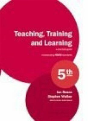 Teaching, Training and Learning: A Practical Guide By Ian Reece .9781901888300