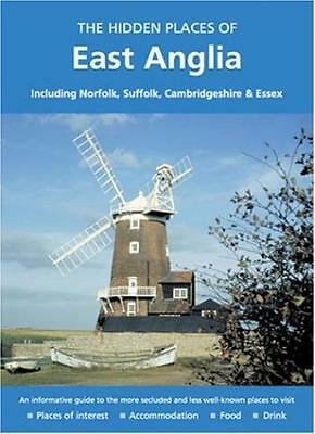 The Hidden Places of East Anglia: Including Norfolk, Suffolk, C .9781902007915