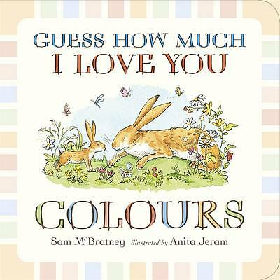 Guess How Much I Love You: Colours by Sam McBratney (Board book) New