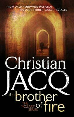 The Brother of Fire (Mozart Series) by Christian Jacq