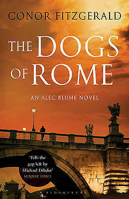 The Dogs of Rome: An Alec Blume Novel (Commissario Alec Blume 1),New Condition