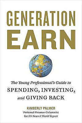 Generation Earn: The Young Professional's Guide to Spending, Investing, and Givi