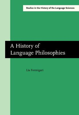 A History of Language Philosophies (Studies in the History of the Language Scien