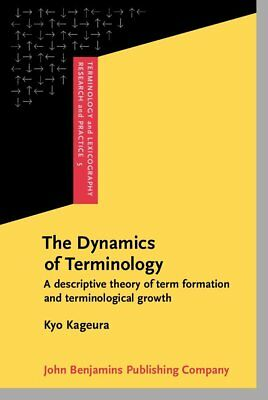 The Dynamics of Terminology: A descriptive theory of term formation and terminol