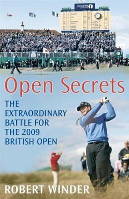 Open Secrets: The Extraordinary Battle for the 2009 Open by Winder, Robert