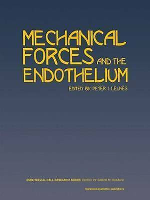Mechanical Forces and the Endothelium: 6 (Endothelial Cell Research) by Lelkes,