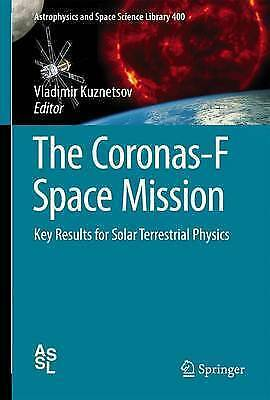 The Coronas-F Space Mission: Key Results for Solar Terrestrial Physics (Astrophy