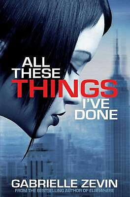 All These Things I've Done by Zevin, Gabrielle