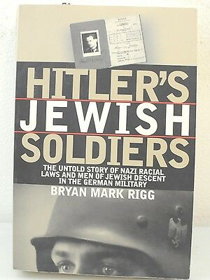 Hitler's Jewish Soldiers By Bryan Mark Rigg (2002 Paperback)