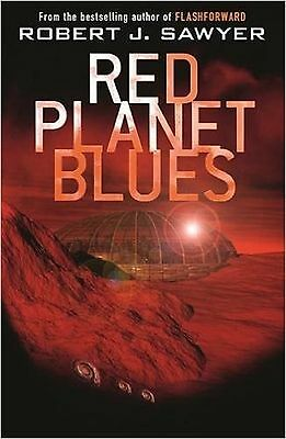 Red Planet Blues by Robert J. Sawyer, Book, New (Paperback)