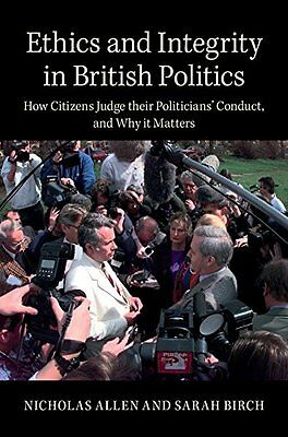 Ethics and Integrity in British Politics: How Citizens Judge th .9781107050501