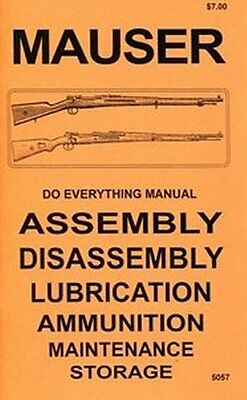 Mauser 98 96 & Other  Rifles  Do Everything Manual DISASSEMBLY CARE BOOK