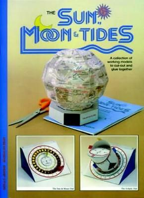 Sun, Moon and Tides: A Collection of Working Models to Cut Out and Glue Togethe