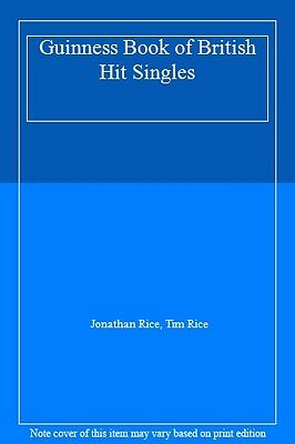 Guinness Book of British Hit Singles By Jonathan Rice, Tim Rice. 9780851124292