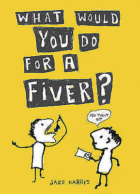 What Would You Do For a Fiver?, Harris, Jake, New Book