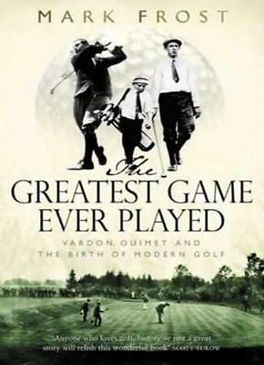 The Greatest Game Ever Played: Vardon, Ouimet and the birth of  .9780316860963
