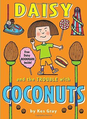 Daisy and the Trouble with Coconuts (Daisy Fiction) By Kes Gray, Nick Sharratt,