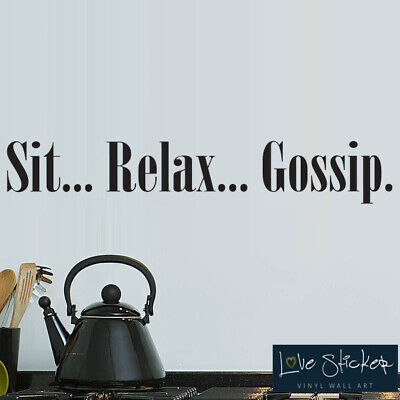 Sit Relax Gossip Kitchen Café Restaurant Quote Wall Art Stickers Decals  Vinyl Ho