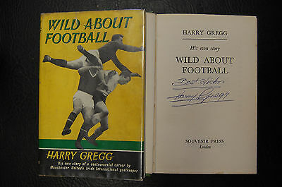 Harry Gregg  Signed Book 'wild About Football' Hardback Manchester United