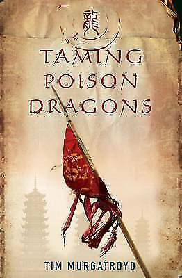 Taming Poison Dragons by Tim Murgatroyd (Paperback)