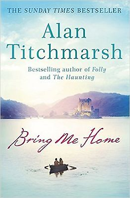 Bring me Home by Alan Titchmarsh NEW Paperback Book