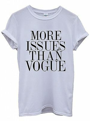 More Issues Than Vogue Ladies/Unisex T-Shirt