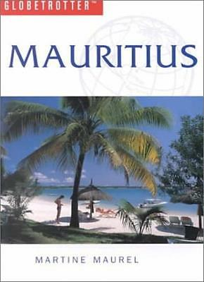 Mauritius (Globetrotter Travel Guide) By Martine Maurel. 9781859743652